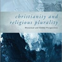 Christianity and Religious Plurality: Historical and Global Perspectives