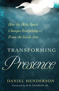 Transforming Presence: How the Holy Spirit Changes Everything – From the Inside Out