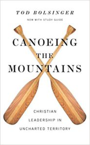 Canoeing the Mountains: Christian Leadership in Unchartered Territory