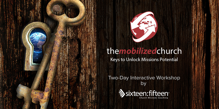 The Mobilized Church Workshop: Keys to Unlock Missions Potential