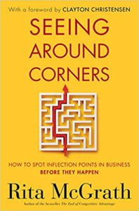 Seeing Around Corners, How to Spot Inflection Points in Business Before they Happen