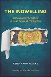 The Indwelling: The Exceeding Greatness of God's Power at Work in You