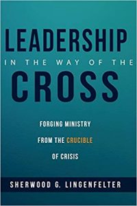 Leadership in the Way of the Cross, Forging Ministry from the Crucible of Crisis