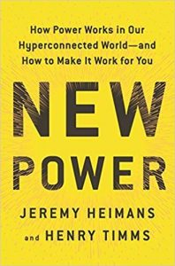New Power, How Power Works in Our Hyperconnected World – and How to Make it Work for You