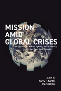 Mission Amid Global Crises: Academy, Agency, and Assembly Perspectives from Canada