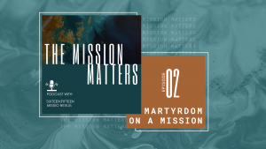 Martyrdom on a Mission