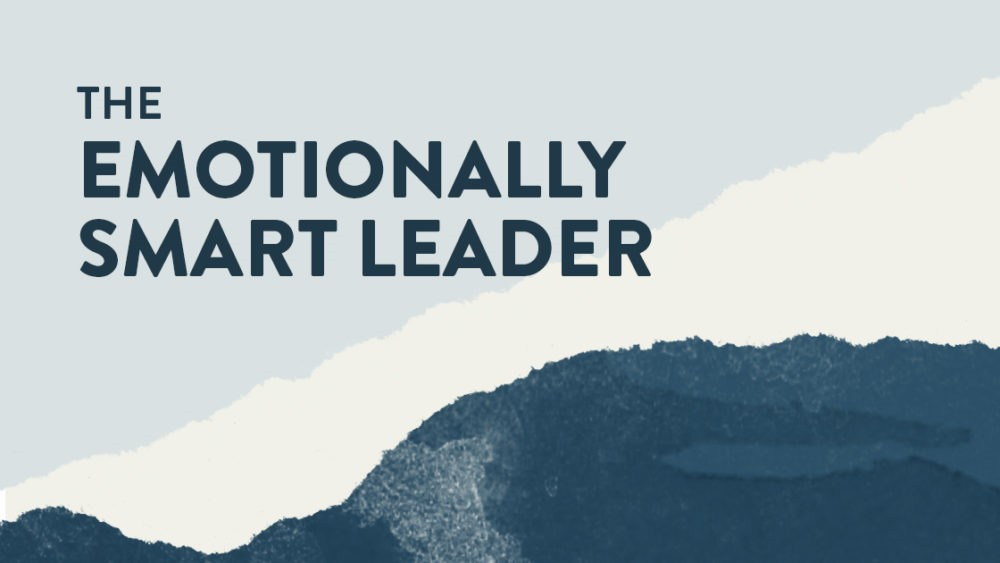 The Emotionally Smart Leader