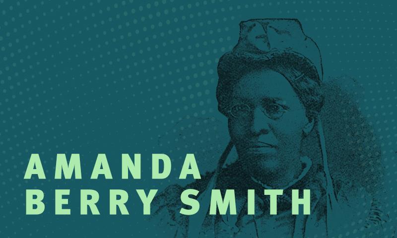 Day 7 – Amanda Berry Smith