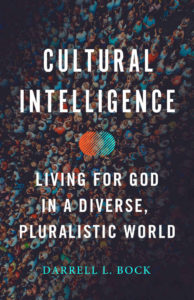 Cultural Intelligence: Living for God in a Diverse, Pluralistic World