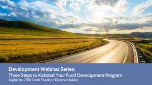 Development Webinar Series: Three Steps to Kickstart Your Fund Development Program