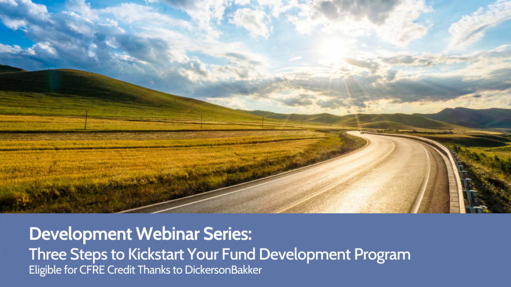 Development Webinar Series: Three Steps to Kickstart Your Fund Development Program