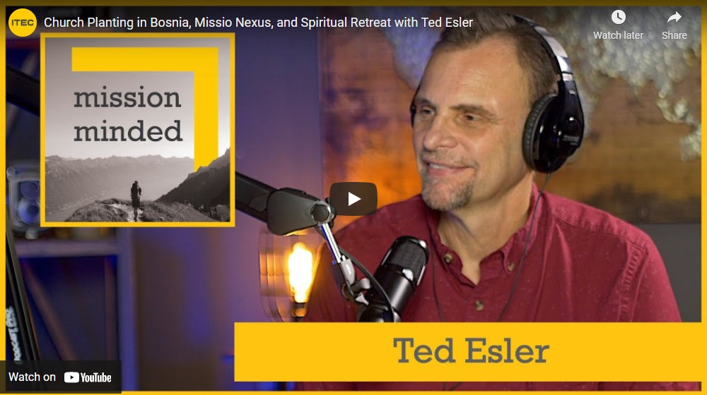 Ted Esler on the Mission Minded Podcast