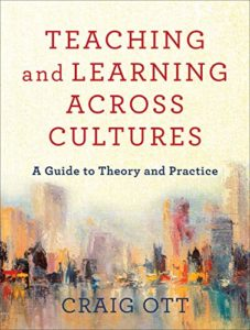 Teaching and Learning Across Cultures: A Guide to Theory and Practice