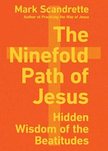 The Ninefold Path of Jesus: Hidden Wisdom of the Beatitudes