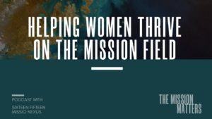 Helping Women Thrive on the Mission Field
